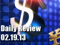 Daily Forex Market Review 02/19/13 (+15 pips)