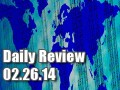 Daily Forex Market Review 02/26/14 (+125 pips)