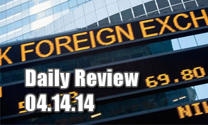 Daily Forex Market Review 04/14/14 (+90 pips)